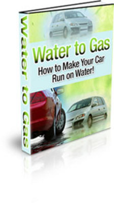 Product picture Water To Gas: How To Make Your Car Run on Water! PLR