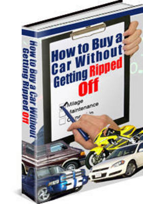 Product picture How To Buy a Car Without Getting Ripped off  PLR