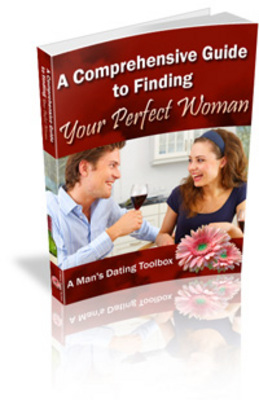 Product picture The Comprehensive Guide to Finding Your Perfect Woman PLR