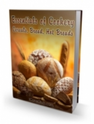 Product picture Essentials of Cookery Cereals Bread Hot Breads (PLR)