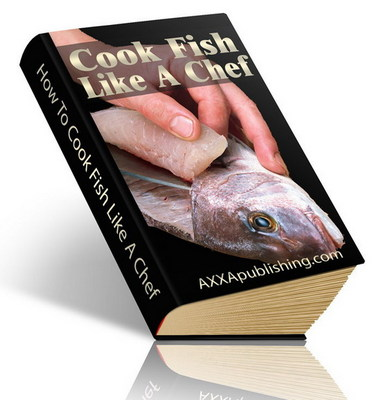 Product picture Cook Fish Like A Chef eBook (PLR)